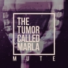 The Tumor Called Marla