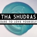 Tha Shudras - Dare To Love Yourself (Single)