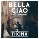 DJ ThomX  - Bella Ciao (Feat. Gabriel) (Maxi Single)