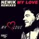 Newik - My Love (Remixes)