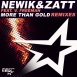 Newik - More Than Gold (Feat. Zatt & V. Freeman) (Remixes)