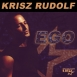 Krisz Rudolf - EGO (Single)