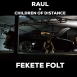 Raul - Fekete Folt (Feat. Children Of Distance) (Single)