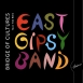 East Gipsy Band - Bridge Of Cultures