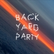 Backyard Party - Daydream And Fly High