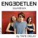 Tape Delay - Engedetlen (Soundtrack)