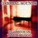 Gabreal Sounds - Classics In Your Blood (Single)