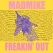 MADMIKE Band - Freakin' Out (Single)