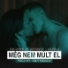 Children Of Distance - Még Nem Múlt El (Feat. Karola) (Single)