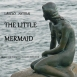 Nyitrai László - The Little Mermaid (Music For The Novel Of H. Ch. Andersen)