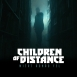 Children Of Distance - Miért Adnád Fel (Single)