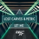 Lost Carves  - Let Me (Feat. Petrick) (Single)
