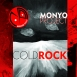 Monyo Project - Cold Rock