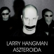 Larry Hangman - Aszteroida (Single)
