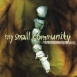 My Small Community  - A Day Becomes A Lifetime