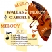 DJ Wallas  - Melody (Feat.  Gabriel B & Eric Morph) (Maxi Single)