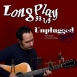 Long Play 33 1/3 - Unplugged Special