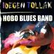 Hobo Blues Band - Idegen Tollak CD 1