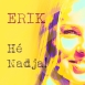 Erik - Hé Nadja! (Single)