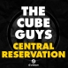 The Cube Guys - Central Reservation (Maxi Single)