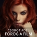 Csobot Adél - Forog A Film (Single)