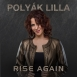 Polyák Lilla - Rise Again (Single)