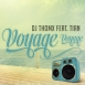 DJ ThomX  - Voyage Voyage (Feat. Tian) (Maxi Single)