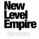 New Level Empire - The Last One (Remixes)