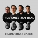 True Smile Jam Band - Trade These Cards (Single)