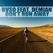 BvsO  - Don't Run Away (Feat. Demian) (Maxi Single)