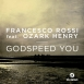 Francesco Rossi Feat. Ozark Henry  - Godspeed You (Maxi Single)