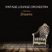 Vintage Lounge Orchestra - Dreams (Maxi Single)