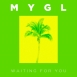 MYGL - Waiting For You (Single)