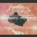 NO!END - Before You Go (Feat. Metzker Viktória & Dukai Regina) (Maxi Single)