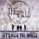 The Pills - Let's Kick The Wall (EP)