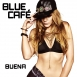 Blue Café - Buena (Maxi Single)