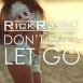 Rick Raven  - Don't Ever Let Go (Maxi Single)