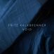 Fritz Kalkbrenner - Void (Maxi Single)