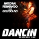 Antoan & Fernando - Dancin' (Feat. Goldsound) (Maxi Single)