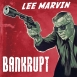 Bankrupt - Lee Marvin (Single)