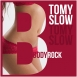 Tomy Slow - Bodyrock (Maxi Single)