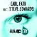 Carl Fath Feat. Steve Edwards - Humans Cry (Maxi Single)