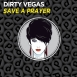 Dirty Vegas - Save A Prayer (Maxi Single)