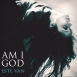 Am I God - Este Van (Single)