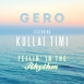 Gero  - Feelin' In The Rhythm (Feat. Kullai Timi) (Single)