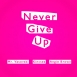 Mr. Vasovski  - Never Give Up (Feat. Kincses & Angie Brown) (Maxi Single)