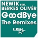 Newik - Good Bye (Feat. Berkes Olivér) (The Remixes)
