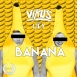 Virus  - Banana (Feat. Lily) (Maxi Single)