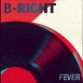 B-Right  - Fever (Maxi Single)