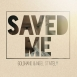 Goldhand - Saved Me (With Nigel Stately) (Maxi Single)
